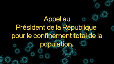Photo of Appel au Président de la République pour le confinement total de la population.